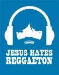 Jesus Odia el Reggaeton