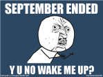 Wake up when september end