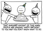 ese momento tan incomodo cuando todos te cantan Feliz cumpleaños y tu no sabes que hacer