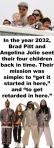 En el 2032 angelina y brad mandaron a sus 4 hijos de regreso al pasado.