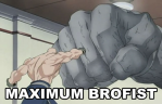 maximum Brofist