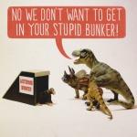 NO no queremos entrar en su estupido bunker