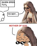 Yo soy la mother of God