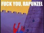Que te Jodan Rapunzeeeel