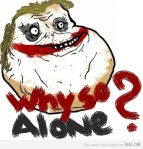 Why so alone