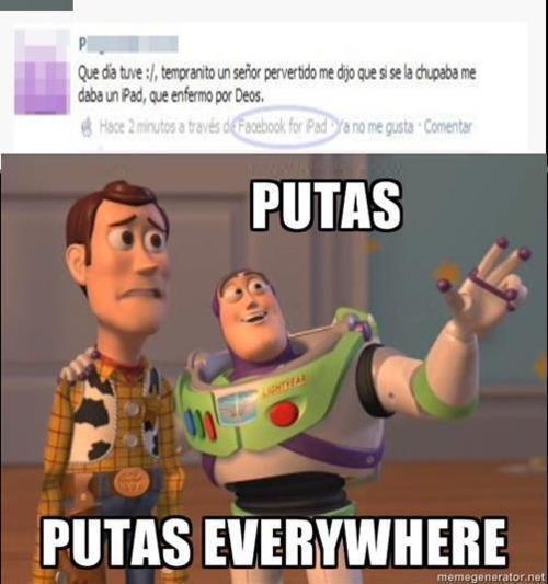 Putas everywhere
